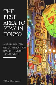 197 Travel Stamps | The Best Area to Stay in Tokyo – A Personalized Recommendation | https://197travelstamps.com