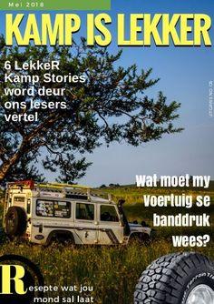 Kamp is Lekker Mei Lekker gemaklike Kamptydskrif met stories van kampeerders in Suid Afrika Monster Trucks, Places To Visit, Vehicles, The Moon, Car, Vehicle, Tools