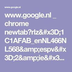 www.google.nl _ chrome newtab?rlz=1C1AFAB_enNL466NL568&espv=2&ie=UTF-8