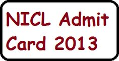NICL Admit Card/Hall Ticket 2013 |NICL Assistant Exam Admit card 2013 - Result