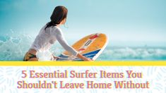 5 Essential Surfer Items You Shouldn't Leave Home Without Learn To Surf, Surfing, Essentials, Leaves, Learning, Fitness, Surf, Excercise, Study