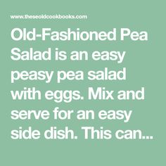 Old-Fashioned Pea Salad is an easy peasy pea salad with eggs. Mix and serve for an easy side dish. This canned pea salad doubles well. Funeral Food, Pea Salad, Vegetable Salad, Side Dishes Easy, Easy Peasy, Eggs, Vegetables, Easy Side Dishes, Egg