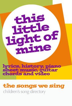 This Little Light of Mine | Free Easy Piano Sheet Music, Lyrics, Chords, and Video  - https://thesongswesing.wordpress.com/2008/10/20/this-little-light-of-mine-sheet-music-lyrics-chords-and-video/