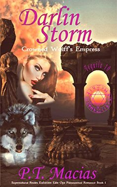 Darlin Storm, Crowned Wolff's Empress: Supernatural Realm Enforcers Elite Ops Paranormal Romance Book 1 (Tequila 10) by P.T. Macias