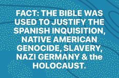 Justification stops thinking. Native American Genocide, Spanish Inquisition, Richard Dawkins, Cognitive Dissonance, Believe In God, Judaism, Social Issues, Atheist, Oppression