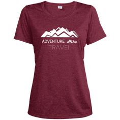 Adventure Hike Travel Sport-Tek Ladies' Heather Dri-Fit Moisture-Wicking T-Shirt Eagle Design, Hiking Shirts, Patriotic Shirts, Adventure Quotes, Boyfriend T Shirt, Shirt Price, To My Daughter, Cool Shirts, Wicked
