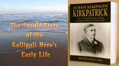JOHN SIMPSON KIRKPATRICK Book Trailer. As a 10 year old Tynesider he worked as a donkey boy in his hometown of South Shields. At Gallipoli he used several donkeys to ferry wounded soldiers to safety and became an ANZAC legend.
