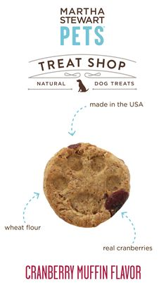 #MarthaStewartPets Treat Shop #AmericanMade natural dog biscuits contain a simple list of natural ingredients - like real cranberries - and they come in crunchy, bite-sized portions that are great for training or as an anytime snack - Sold only @petsmartcorp