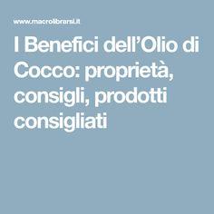 I Benefici dell'Olio di Cocco: proprietà, consigli, prodotti consigliati Excercise, Natural Remedies, The Cure, Health Fitness, Hair Beauty, Skin Care, Evergreen, Mother Nature, Healthy Eating