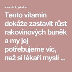 Tento vitamín dokáže zastavit růst rakovinových buněk a my jej potřebujeme víc, než si lékaři myslí - electropiknik.cz