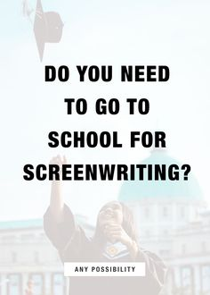 Do you need to go to school for screenwriting? Film school might be on the table, but is it right for you? Check out the full post on Any Possibility.