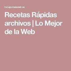 Recetas Rápidas archivos | Lo Mejor de la Web