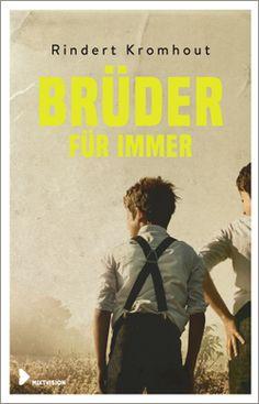 Rindert Kromhout: Brüder für immer. Mixtvision Verlag. #jugendbuch #brüder #england #krieg #schriftsteller #bloomsburygroup