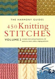 Basic Knit And Purl Stitch : Over 250 knitting stitches, including basic knit and purl stitches, rib, cabl...