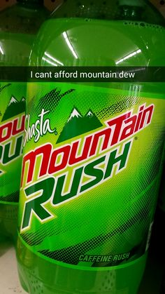 I CANT AFFORD MOUNTAIN DEW : boogie2988