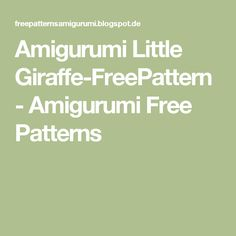 Amigurumi Little Giraffe-FreePattern - Amigurumi Free Patterns
