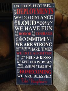 Deployment Style In this House Wood Home Decor by CubaLakeCrafts, $42.00 maybe I should make my own sign with phrases from all the signs I like?!?