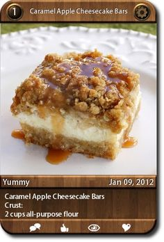 Caramel Apple Cheesecake Bars  Crust:  2 cups all-purpose flour  ...