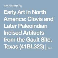 Early Art in North America: Clovis and Later Paleoindian Incised Artifacts from the Gault Site, Texas (41BL323) | American Antiquity | Cambridge Core