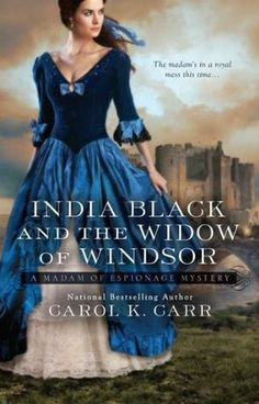 India Black and the Widow of Windsor (Madam of Espionage Mysteries #2) by Carol K. Carr