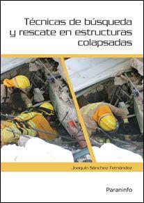 Técnicas de búsqueda y rescate en estructuras colapsadas. El autor es un miembro de la UME.