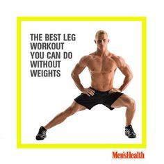 The largest muscles in your body are in your legs, so you want to work them hard. But you don't always need a heavy barbell or pair of dumbbells to truly make leg day worth it. Your body weight and some serious willpower can get the job done, too. #workout #fitness #exercise #bodyweight #legs http://www.menshealth.com/fitness/best-leg-workout-you-can-do-without-weights?cid=soc_pinterest_content-fitness_july14_legworkoutwithoutweights
