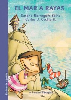 """""""El mar a rayas"""" - Susana Barragués Sáinz (Editorial A fortiori) Persona, Theater, High School Spanish, Spanish Classroom, Children's Picture Books, Winnie The Pooh, Disney Characters, Fictional Characters, Parenting"""