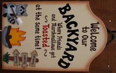 8 1/2 x 13 * We also sell a Personalized Version for $5.00 extra. This Backyard sign is our newest and most popular sign. Do you and your friends get toasted at the same time as the marshmallows get toasted? If so, your friends and family will get some good laughs from this hand made wood
