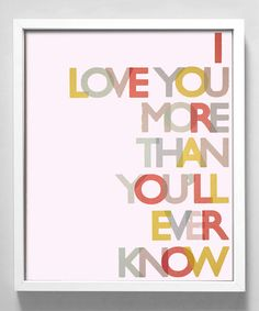 Bold 'Love You More' Print by Gus & Lula on #zulily!
