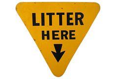 Litter Here  Sign on OneKingsLane.com