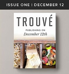Check out Trouvé, a brand-new publication that champions creative living! Recipe For Press | do-it-yourself publicity for entrepreneurs