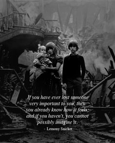 If you have ever lost someone very important to you, then you already know how it feels; and if you haven't, you cannot possibly imagine it.