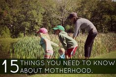 Diapers & Daisies: 15 THINGS YOU NEED TO KNOW ABOUT MOTHERHOOD.