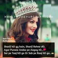 Sharif ho gy hain Sharif rehne do Agar purane andaz pe Aagay to Sar pe taaj ho ga Or sab pe raaj ho ga Funny Attitude Quotes, Attitude Quotes For Girls, Girl Attitude, Attitude Shayari, Positive Attitude, Attitude Status, Attitude Thoughts, Swag Quotes, Boy Quotes