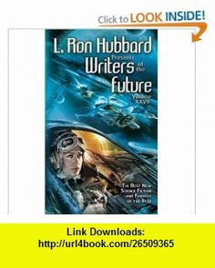Writers of the Future Volume 27 (L Ron Hubbard Presents Writers of the Future) (9781592128709) L. Ron Hubbard, K.D. Wentworth , ISBN-10: 159212870X  , ISBN-13: 978-1592128709 ,  , tutorials , pdf , ebook , torrent , downloads , rapidshare , filesonic , hotfile , megaupload , fileserve