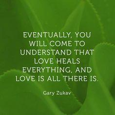 Beautifully said. Gary Zukav, Oprah, love, self love, love heals