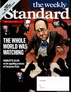 The Weekly Standard Magazine June 19, 2017 - The Whole World Was Watching, Comey