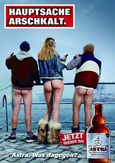 Astra: Hauptsache Arschkalt #Advertising #Astra #Bier