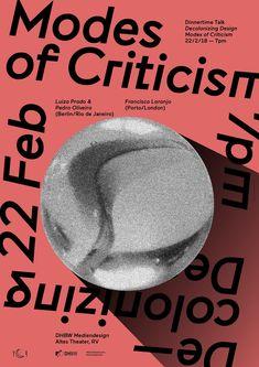 DTT – Dinnertime Talk :: Decolonizing Design & Modes of Criticism – Pedro Oliveira, Luiza Prado (Berlin & Brazil) & Francisco Laranjo (Porto & London). DHBW Mediendesign. Poster by Klaus Birk, 2018