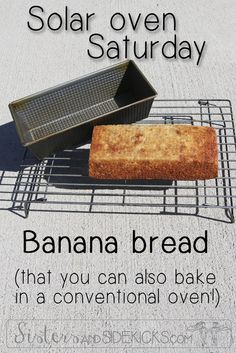 Post #4 in our solar oven series: A few hour of sun and a few ripe bananas are all you need for this delicious banana bread. But you can also bake it in a conventional oven!