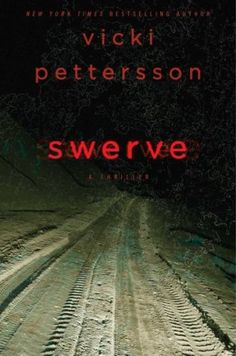 Swerve by Vicki Pettersson and other creepy new books.