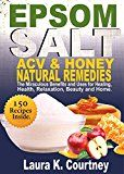 Free Kindle Book -   Epsom Salt, Apple Cider Vinegar and Honey Natural Remedies: The Miraculous Benefits and Uses for Healing, Health, Relaxation, Beauty and Home: DIY Recipes, Weight Loss, Pain Relief, Gardening Check more at