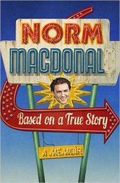 Le plaisir de lire: Norm Macdonald - Based on a True Story ePub