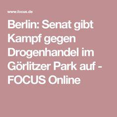 Berlin: Senat gibt Kampf gegen Drogenhandel im Görlitzer Park auf - FOCUS Online