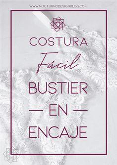 Costura fácil: Bralette en tul bordado + molde gratis – Nocturno Design Blog Diy Bralette, Bralette Pattern, Design Blog, Diy Interior, Diy Embroidery, Shapewear, Diy Clothes, Sewing Patterns, Fancy