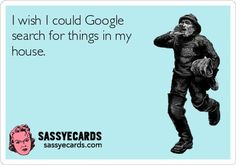 Google Search For Your House - #FunnyEcard, #FunnyEcards, #Google, #Humor **** so true