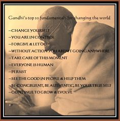 Gandhi ten top fundamentals for changing the world ..*