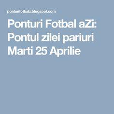 Ponturi Fotbal aZi: Pontul zilei pariuri Marti 25 Aprilie