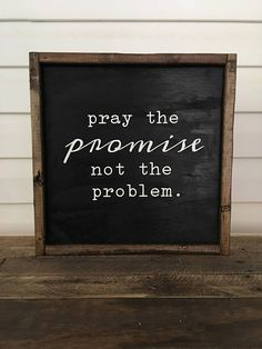 Items similar to Pray The Promise Not The Problem Rustic Wooden Wall Decor Sign Farmhouse style Signs Entry, Living Room, Bedroom, Kitchen Wall Art on Etsy Image Clipart, Gods Promises, Spiritual Inspiration, Bible Quotes, Art Quotes, Prayer Quotes, Christian Quotes, Christian Dating, Christian Faith
