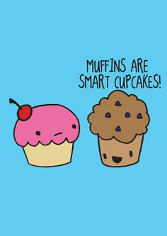 The Loyal Army Daily, muffins VS cupcakes Sweet Quotes, Cute Quotes, Cheese Cartoon, Sauce For Broccoli, Cupcake Quotes, Funny Cupcakes, Breakfast Quotes, Funny Cartoons, Funny Memes